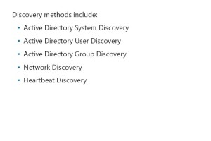 Configuration Manager provides five configurable methods that you can use to discover network resources.